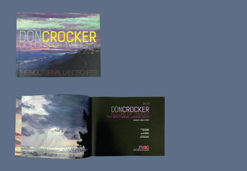 Catalog design - Don Crocker: Colors of Twilight - The Nocturnal Landscapes. January 24 - March 16, 2014. Palos Verdes Art Center. 70 pages.